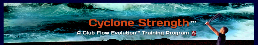 Cyclone Strength - A Club Flow Evolution Training Program