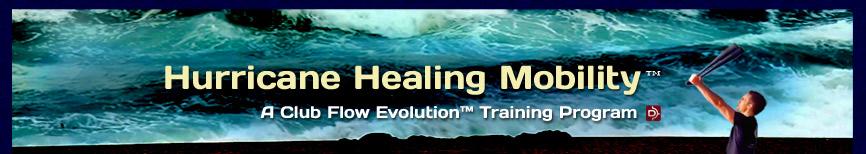 Hurricane Healing Mobility - A Club Flow Evolution Training Program